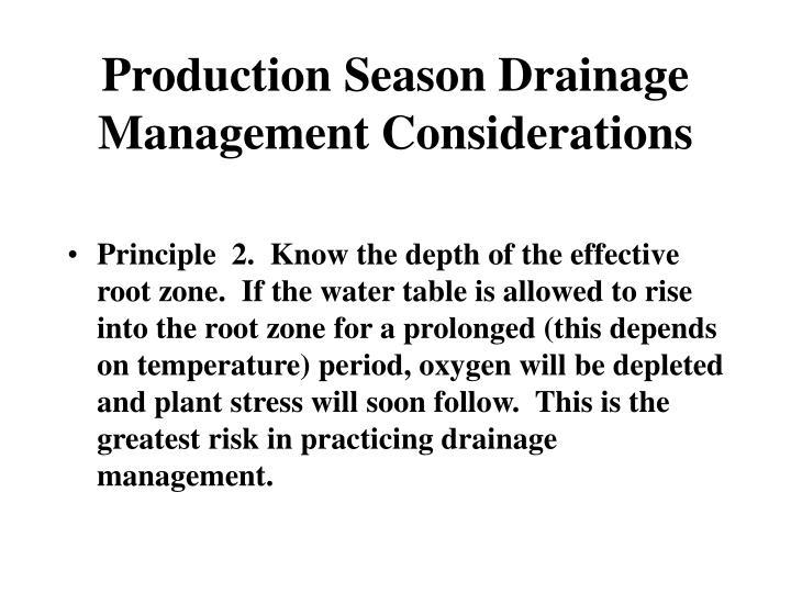 Production Season Drainage Management Considerations