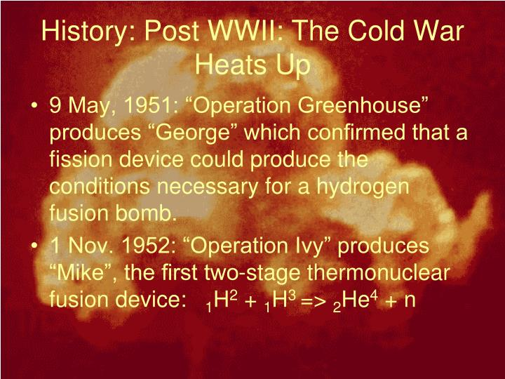 History: Post WWII: The Cold War Heats Up
