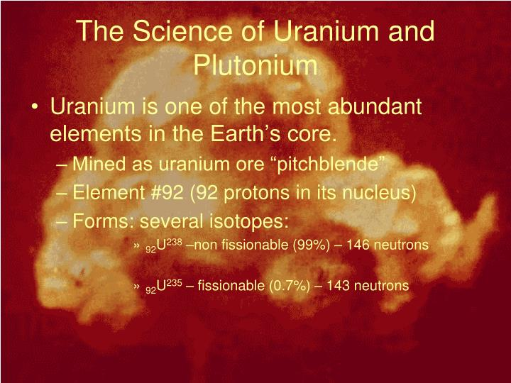 The Science of Uranium and Plutonium