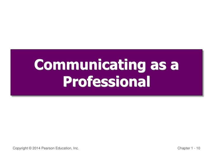 Communicating as a Professional