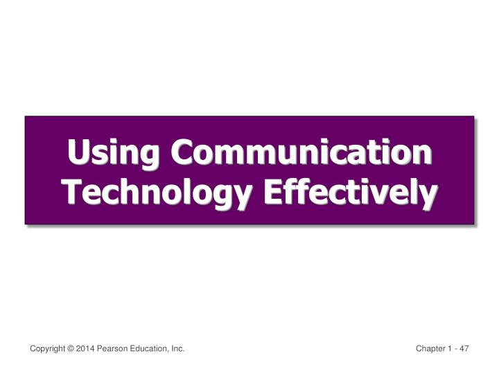 Using Communication Technology Effectively