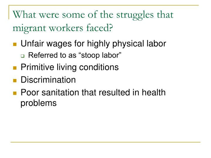 What were some of the struggles that migrant workers faced?