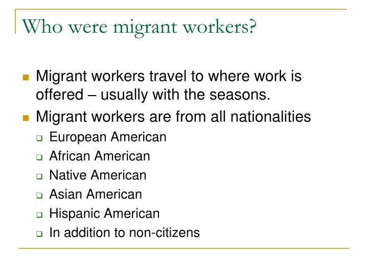 Who were migrant workers?