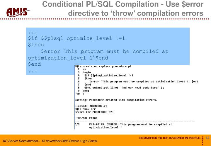 Conditional PL/SQL Compilation - Use $error directive to 'throw' compilation errors
