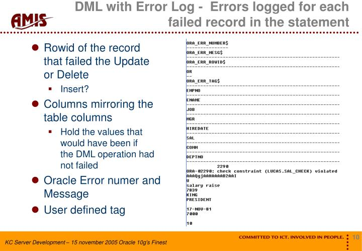 DML with Error Log -  Errors logged for each failed record in the statement