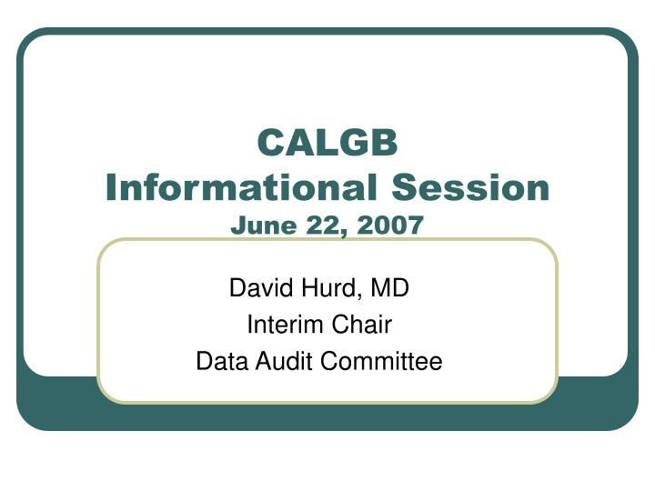 Calgb informational session june 22 2007