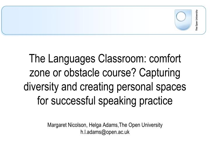 The Languages Classroom: comfort zone or obstacle course? Capturing diversity and creating personal ...