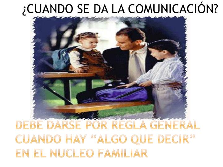 ¿CUANDO SE DA LA COMUNICACIÓN?