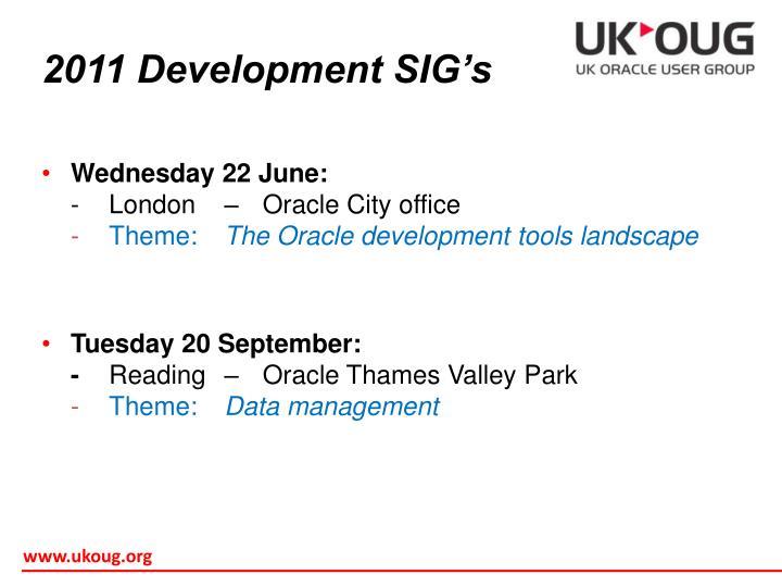 2011 Development SIG's