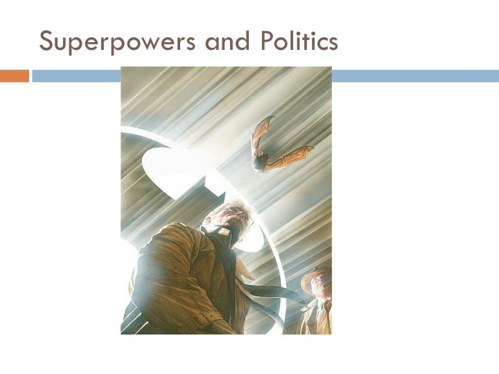 Superpowers and Politics
