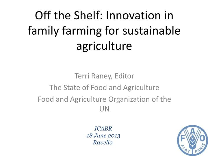 Off the shelf innovation in family farming for sustainable agriculture