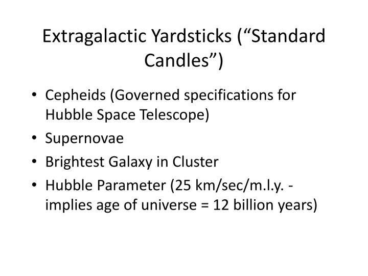 "Extragalactic Yardsticks (""Standard Candles"")"