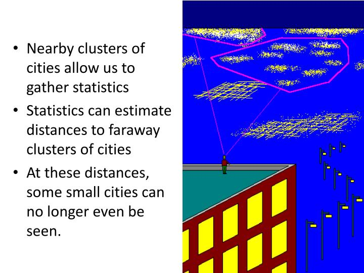 Nearby clusters of cities allow us to gather statistics
