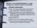 behavior overt hostility resistance angry belligerent combative behavior continued