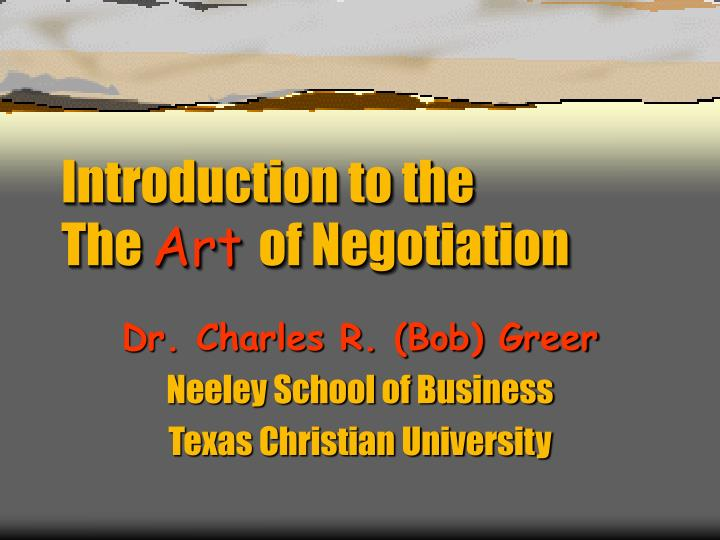 Introduction to the the art of negotiation