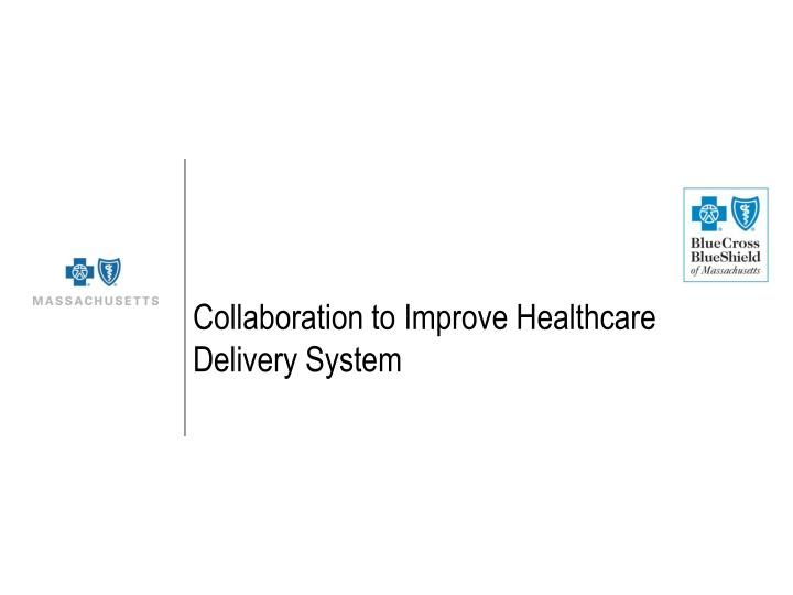 Collaboration to Improve Healthcare