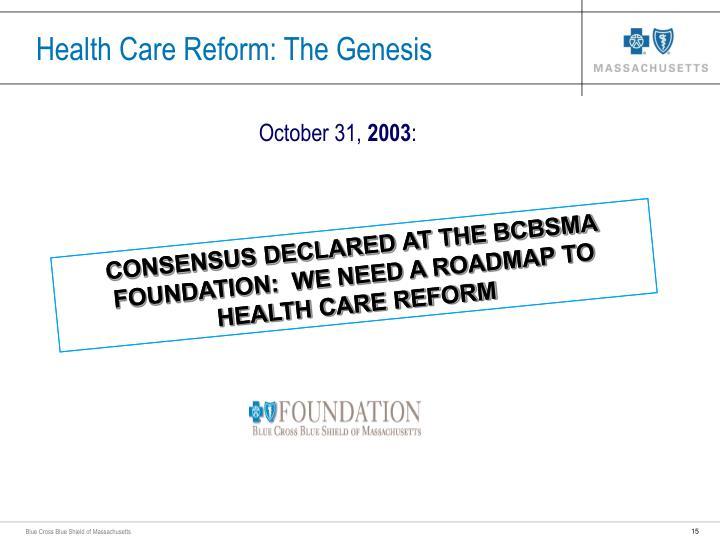 Health Care Reform: The Genesis