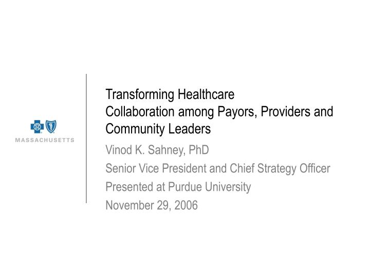 Transforming healthcare collaboration among payors providers and community leaders