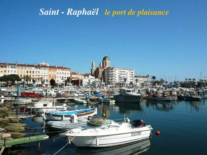 Saint - Raphaël
