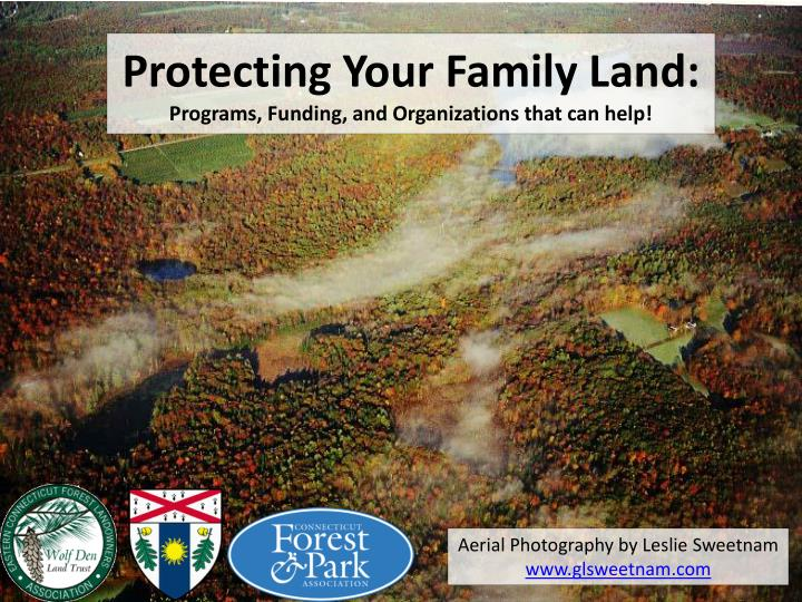 Protecting your family land programs funding and organizations that can help