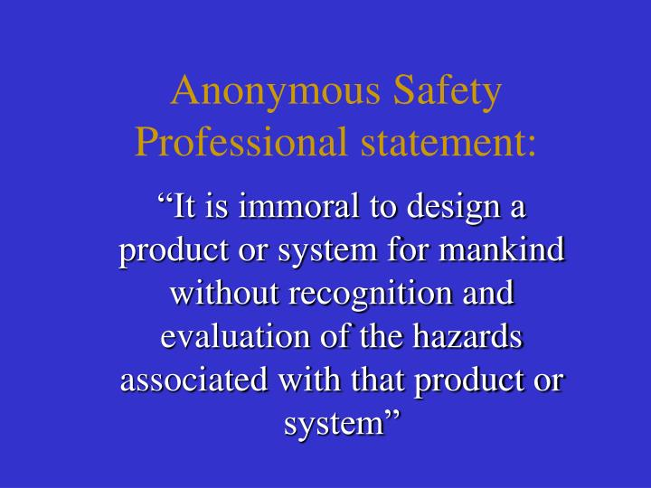 Anonymous Safety Professional statement: