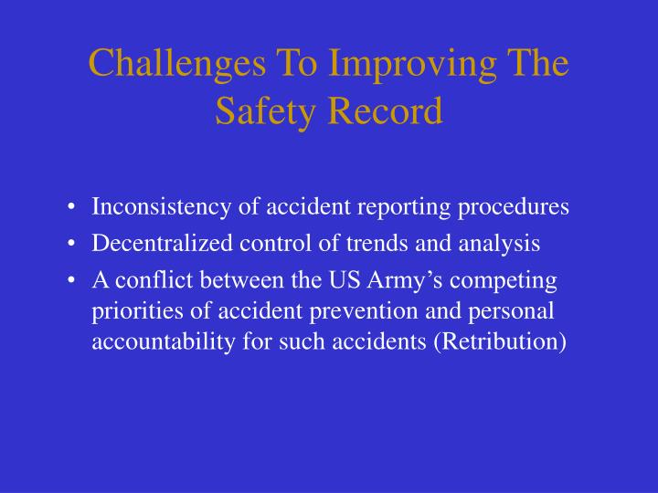 Challenges To Improving The Safety Record