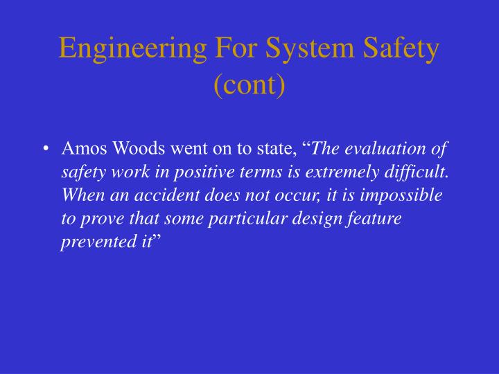 Engineering For System Safety (cont)