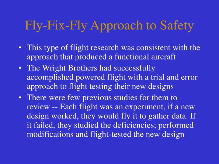 Fly-Fix-Fly Approach to Safety