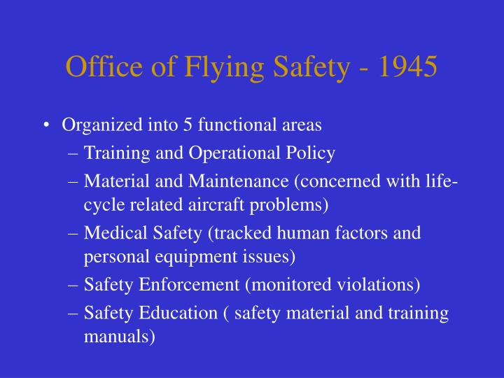 Office of Flying Safety - 1945