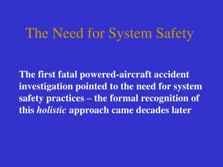 The Need for System Safety