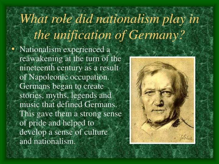 What role did nationalism play in the unification of germany