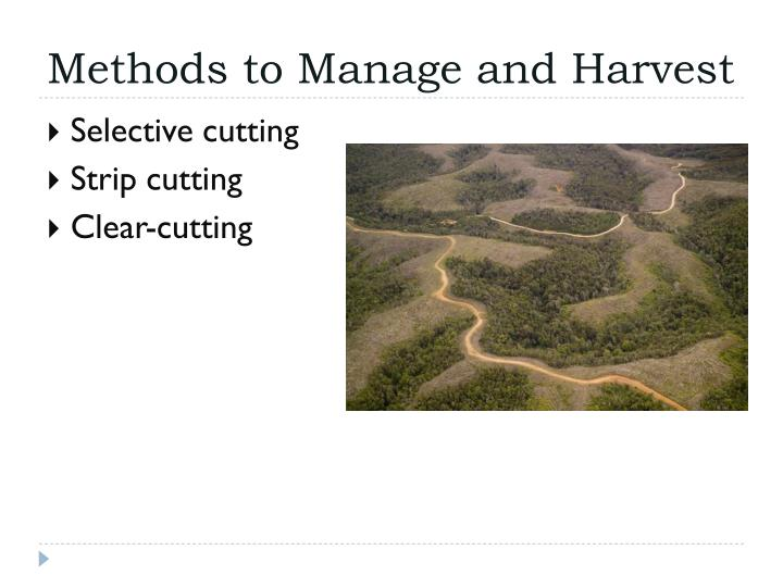 Methods to Manage and Harvest