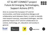 ict art connect project future emerging technologies support actions fp7