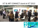ict art connect stand at ict 2013