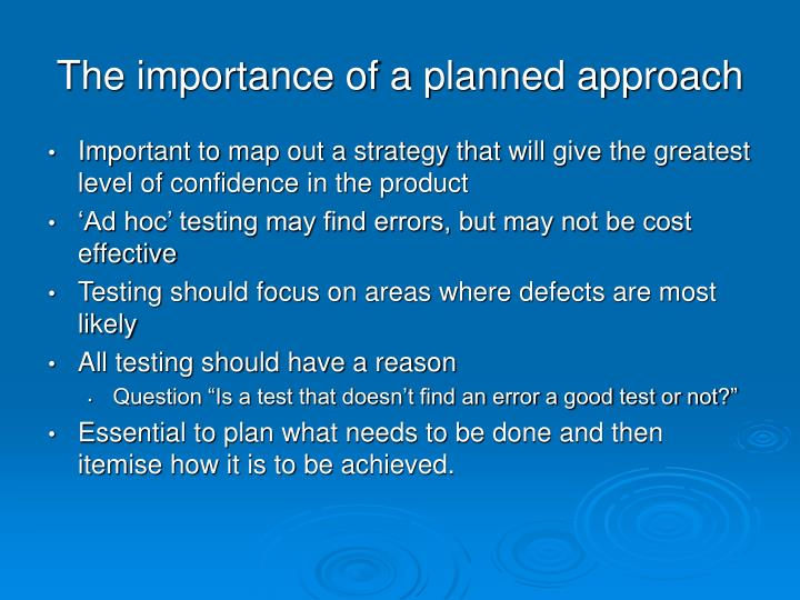 The importance of a planned approach
