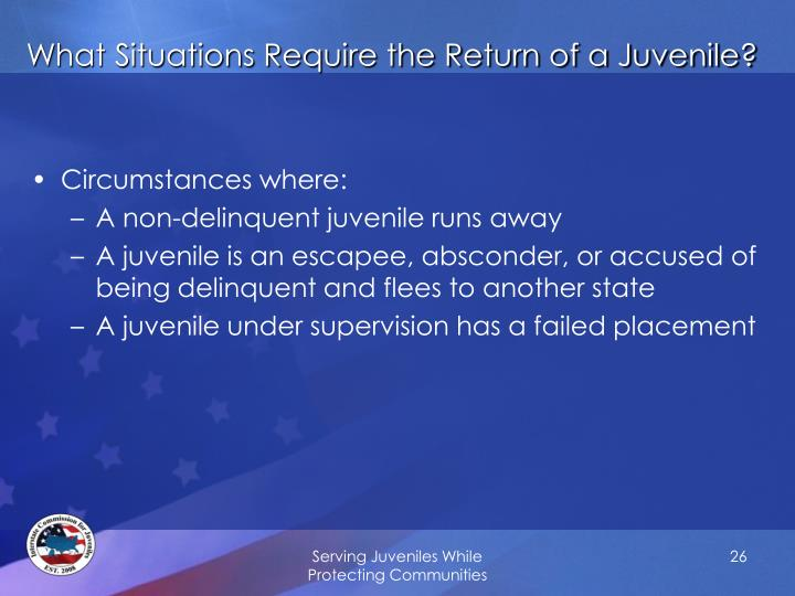 What Situations Require the Return of a Juvenile?