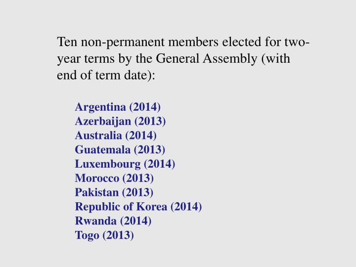 Ten non-permanent members elected for two-year terms by the General Assembly (with end of term date):