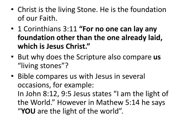 Christ is the living Stone. He is the foundation of our Faith.