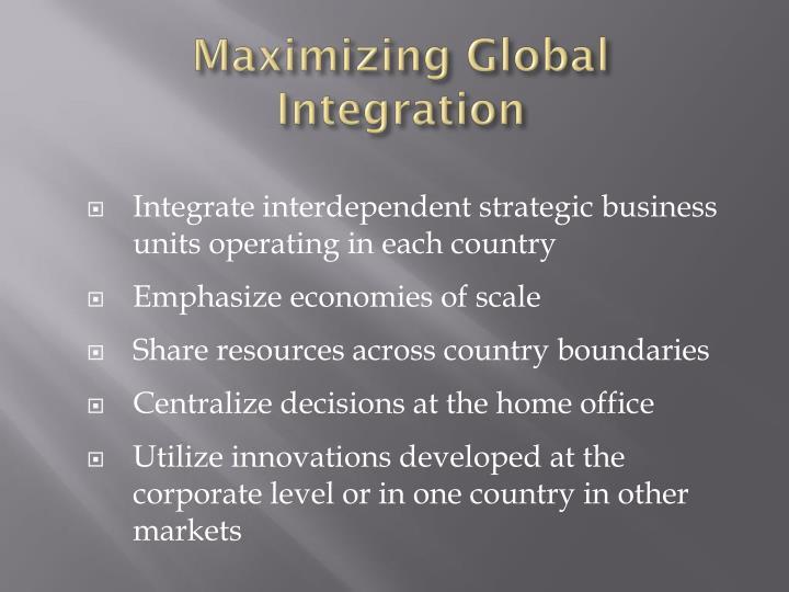 Maximizing Global Integration