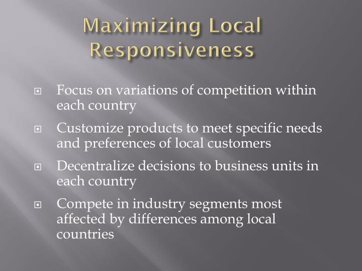 Maximizing Local Responsiveness