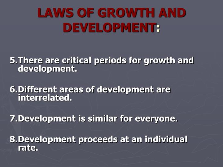 LAWS OF GROWTH AND DEVELOPMENT