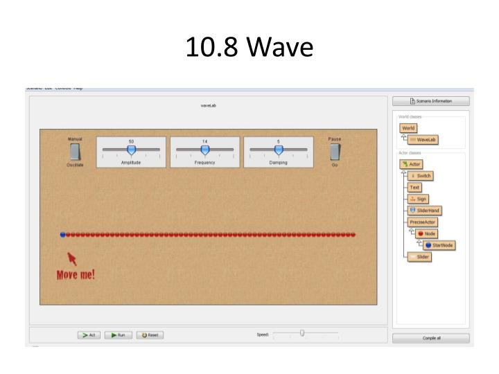 10.8 Wave