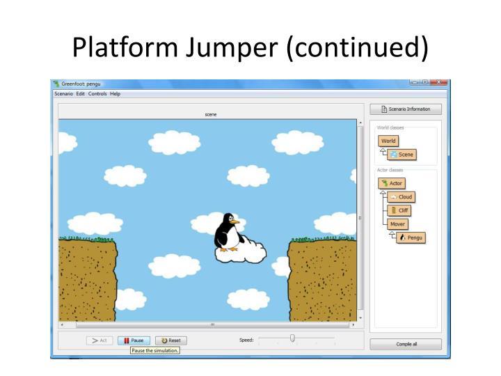 Platform Jumper (continued)