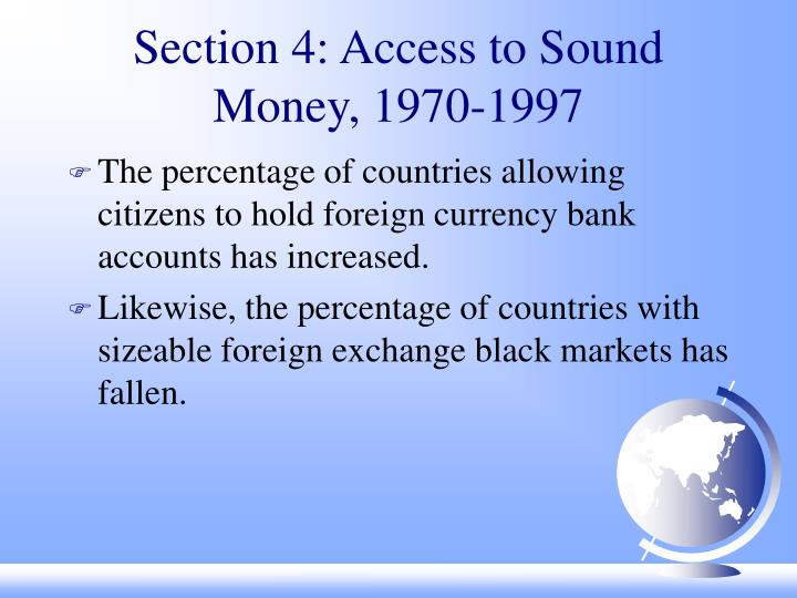 Section 4: Access to Sound Money, 1970-1997
