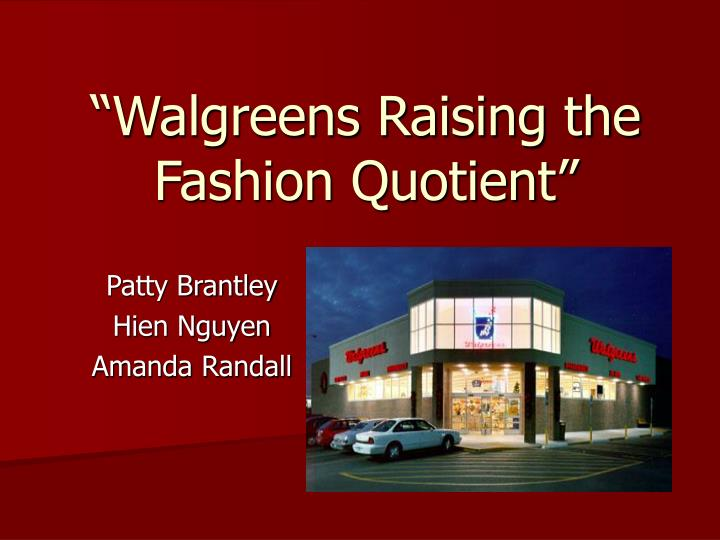 Walgreens raising the fashion quotient