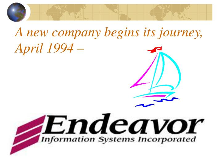 A new company begins its journey, April 1994 –