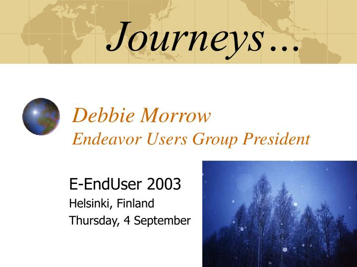 Journeys debbie morrow endeavor users group president