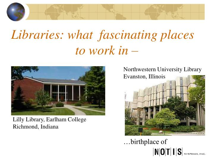 Libraries what fascinating places to work in