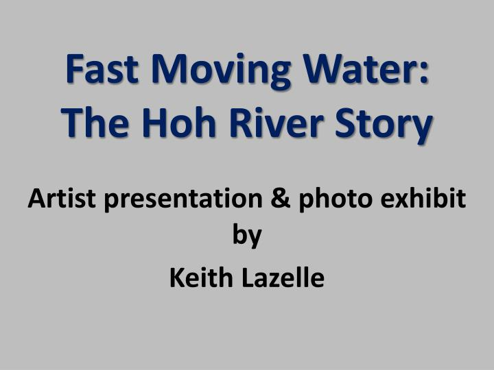 Fast moving water the hoh river story