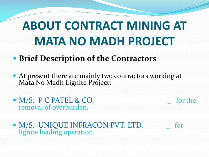 ABOUT CONTRACT MINING AT MATA NO MADH PROJECT
